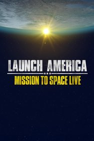 Launch America: Mission to Space Live