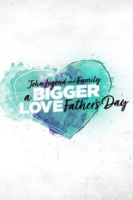 John Legend and Family: A Bigger Love Father's Day
