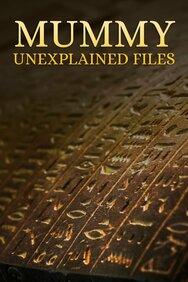 Mummy Unexplained Files