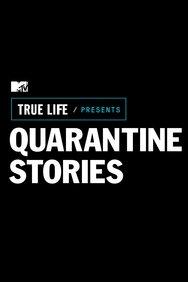 True Life: Quarantine Stories