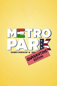 Metro Park - Quarantine Edition