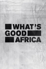What's Good Africa