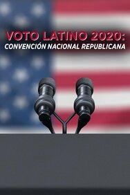 Voto Latino 2020: Convención Nacional Republicana