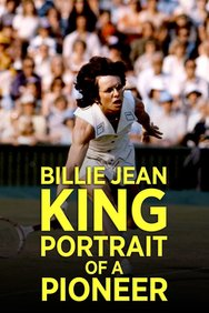 Billie Jean King: Portrait of a Pioneer