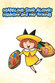 Madeline Sing Along: Madeline and Her Friends