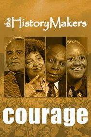 The History Makers: Courage