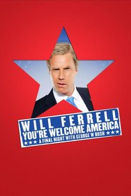 Will Ferrell: You're Welcome America. A Final Night With George W. Bush