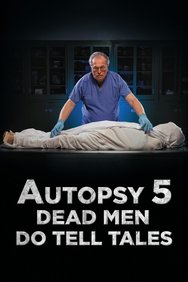 Autopsy 5: Dead Men Do Tell Tales