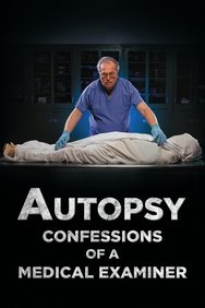 Autopsy: Confessions of a Medical Examiner