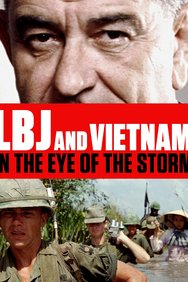 LBJ and Vietnam: In the Eye of the Storm