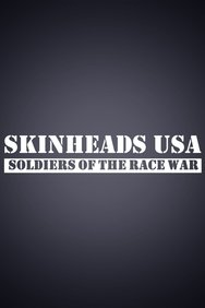 Skinheads USA: Soldiers of the Race War