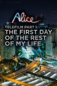 Alice Telefilm Part I: The First Day of the Rest of My Life