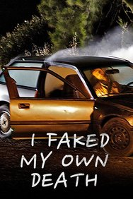 I Faked My Own Death