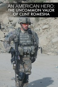 An American Hero: The Uncommon Valor of Clint Romesha